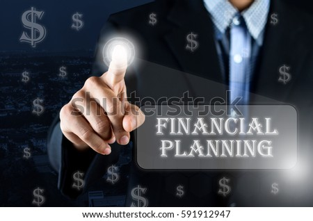 Business man pointing his hand on transparent screen button with text Financial Planning