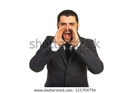 Business man shouting out loud isolated on white background