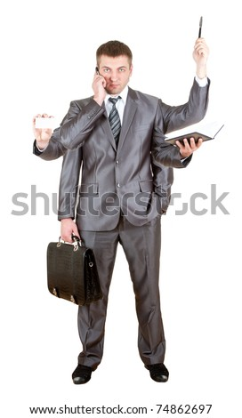 Business man with many hands. Isolated on white