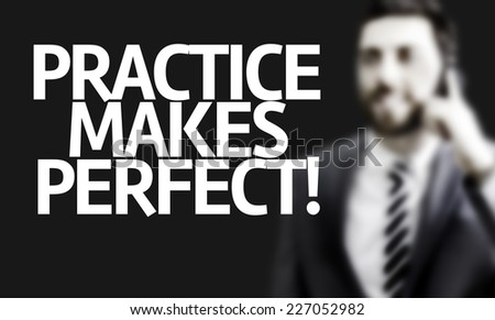 tag practice makes perfect com detail acircmiddot business man the text practice makes perfect in a concept image 227052982
