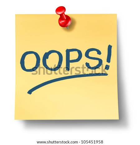 Business mistakes and financial error as an accident symbol with a yellow office paper note and a red thumb tack pin with the word oops written on it on a white background.