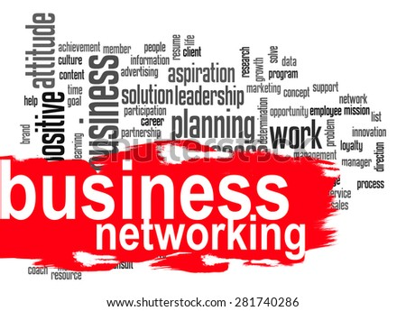 Business networking word cloud image with hi-res rendered artwork that could be used for any graphic design.