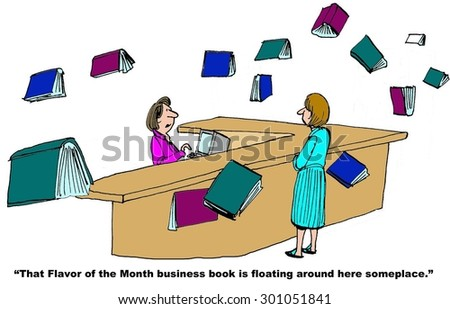 Business or education cartoon showing a library, a patron, books flying, and librarian saying, \' that flavor of the month business book is floating around here someplace\'.