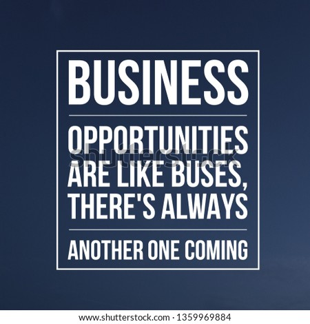 Business Quotes, Entrepreneur Quotes and Motivational Quotes