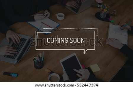 BUSINESS TEAMWORK WORKING OFFICE BRAINSTORMING COMING SOON CONCEPT