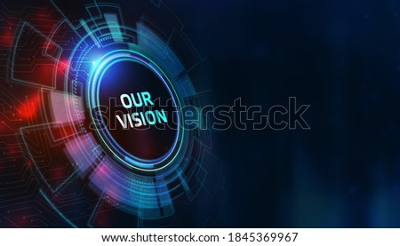 Business, Technology, Internet and network concept. virtual screen of the future and sees the inscription: Our vision 3d illustration Foto stock ©