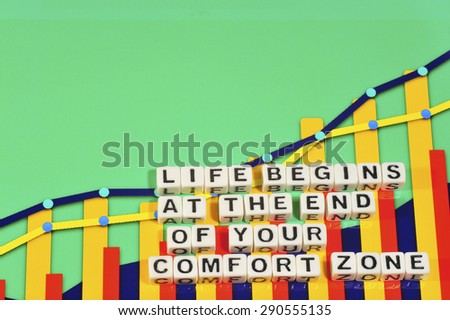 Business Term with Climbing Chart / Graph - Life Begins At The End Of Your Comfort Zone