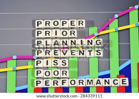 Business Term with Climbing Chart / Graph - Proper Prior Planning Prevents Piss Poor Performance