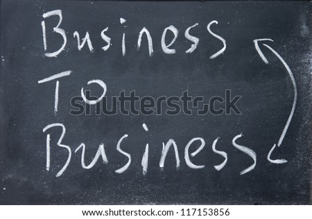 business to business sign written with chalk on blackboard