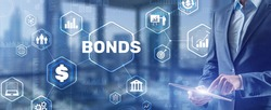 Businessman clicks inscription bonds. Bond Finance Banking Technology concept.