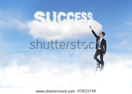 Businessman climbs ladder reaching to the sky with the word success over the cloud