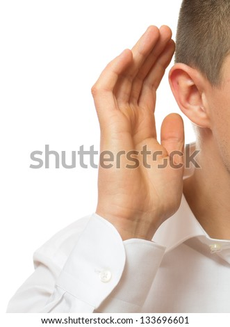 Businessman Cups his Ear
