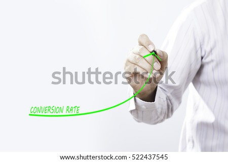 Businessman draw growing line symbolize growing Conversion Rate #522437545