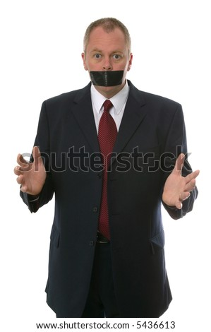 Businessman gagged with tape. Concept - Freedom of speech, Something to say, Silenced, Censorship.