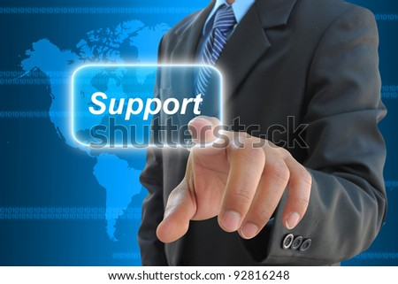 businessman hand pushing support button on a touch screen interface