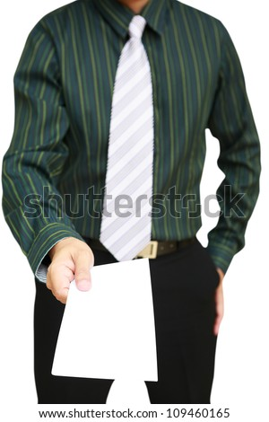 Businessman handing over a blank letter, Isolated on white with clipping path