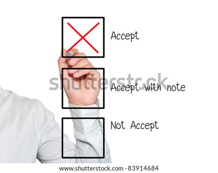 businessman making a positive decision by mark correct at Accept box