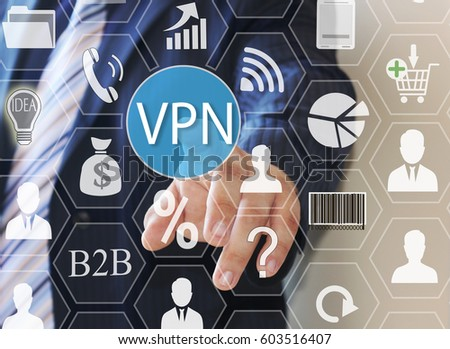 Businessman pressed a button VPN, Virtual Private Network on the touch screen. #603516407