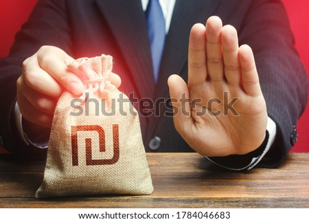 Businessman refuses to give Israeli shekel money bag. Asset freeze. Stop financing projects and reforms, crisis financial difficulties. Loan refusal, bad credit history. Payment refund. Deception