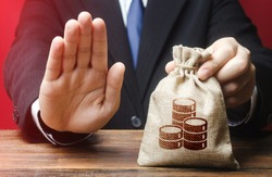 Businessman refuses to give money bag. Refusal to grant loan mortgage, bad credit history. Financial difficulties. Refuses cooperate. Economic sanctions, confiscation funds. Asset freeze seizure