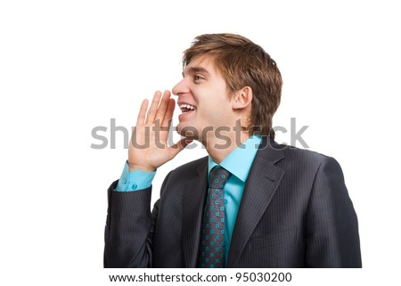 businessman say, talking, hold hand near open mouth gesture to empty copy space, handsome young business man happy smile wear elegant suit and tie isolated over white background, concept of speaking