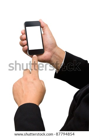 Businessman touch smart phone in hand on white background