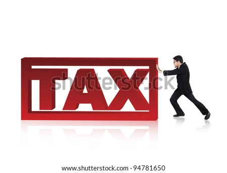 Businessman try to push a tax sign