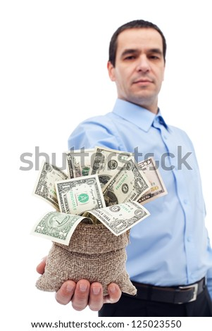 Businessman with a tempting offer - handing you a bag of money, various dollar bills