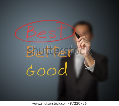 businessman writing mark on best choice