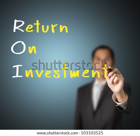 businessman writing return on investment ( ROI ) concept on whiteboard