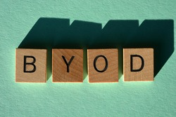 BYOD, acronym for Bring Your Own Device