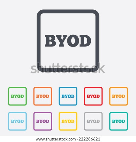 BYOD sign icon. Bring your own device symbol. Round squares buttons with frame.