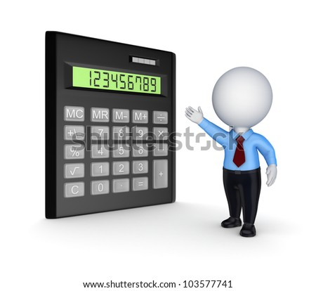 Calculator and 3d small person.Isolated on white background.3d rendered.
