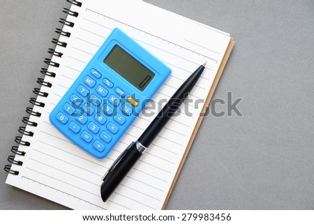 calculator notebook and pen of Business , top view