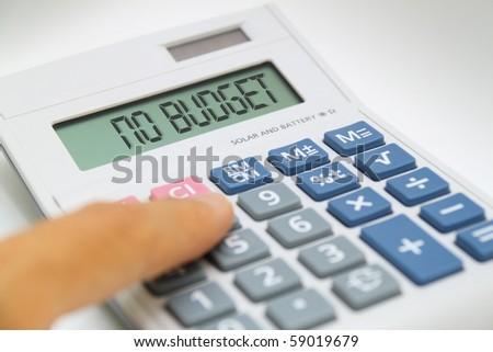 Calculator says NO BUDGET