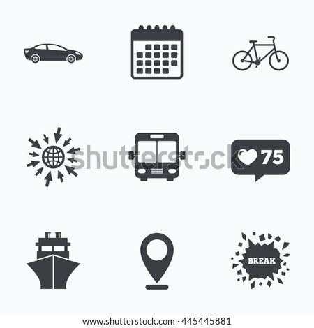 Calendar, like counter and go to web icons. Transport icons. Car, Bicycle, Public bus and Ship signs. Shipping delivery symbol. Family vehicle sign. Location pointer.