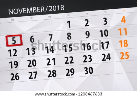 Calendar planner for the month, deadline day of week 2018 november, 5, monday
