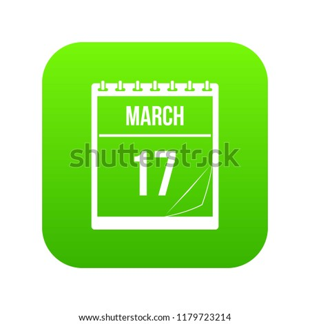 Calendar with the date of March 17 icon digital green for any design isolated on white illustration