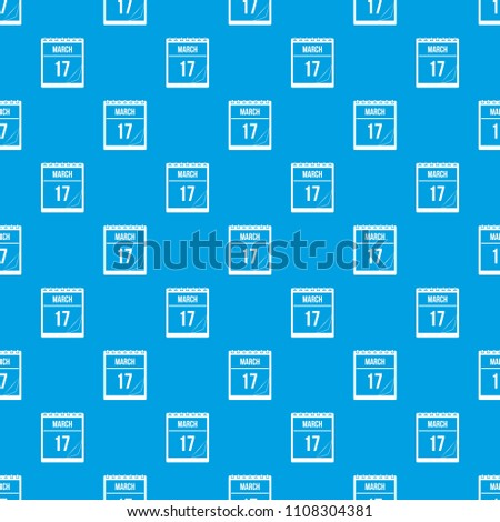 Calendar with the date of March 17 pattern repeat seamless in blue color for any design. geometric illustration