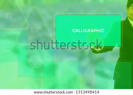 CALLIGRAPHIC - technology and business concept #1313498414