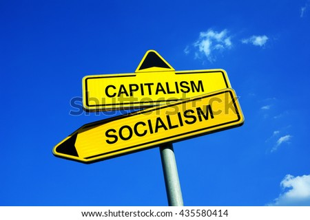 Capitalism or Socialism - Traffic sign with two options - socialist centralized economic planning or capitalist liberated free market