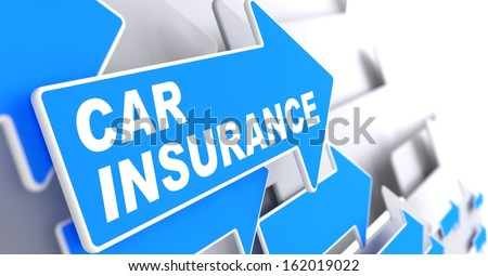 Car Insurance - Business Concept. Blue Arrow with