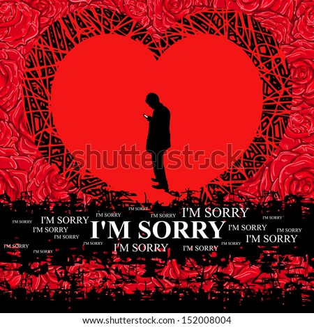 "Card reconciliation  with heart and red roses on a background (grunge style) (man with phone wants write message ""I'M SORRY"")"