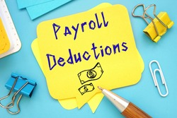 Career concept meaning Payroll Deductions with phrase on the piece of paper.