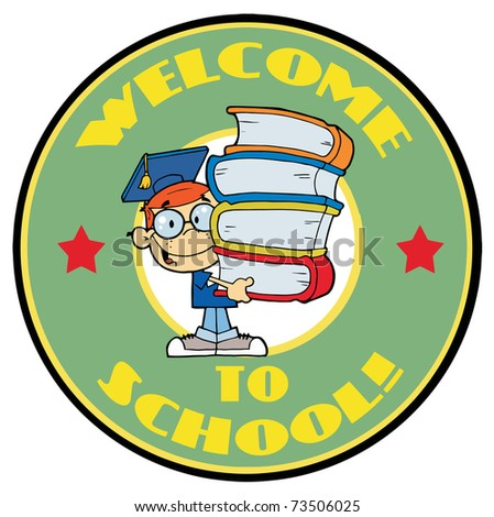Cartoon Logo Mascot-Student With Text Welcome to School!