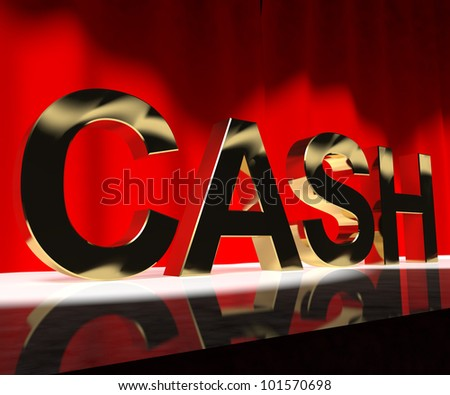 Cash On Stage As Symbol For Currency And Finance Or Acting Careers