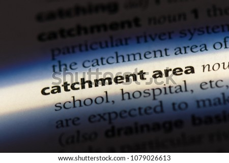 catchment area word in a dictionary. catchment area concept #1079026613