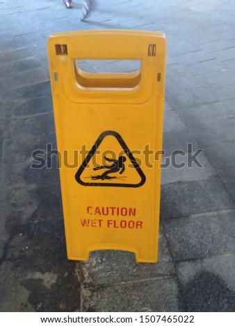 Cauntion Beware the slippery floor