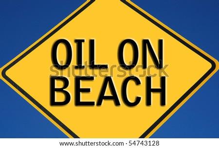 Caution Oil on Beach Sign