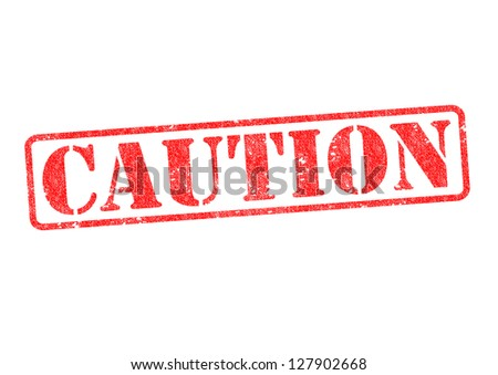 CAUTION red rubber stamp over a white background.